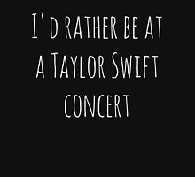 I'd rather be at a Taylor Swift concert (white) Womens Fitted T-Shirt