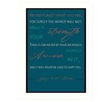 Never forget what you are P8 Art Print