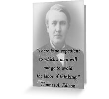 No Expedient - Thomas Edison Greeting Card