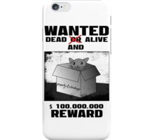 Schrödinger's cat: WANTED dead AND alive (2) iPhone Case/Skin