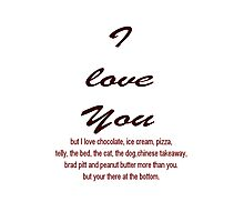 I Love You BUT....... Photographic Print