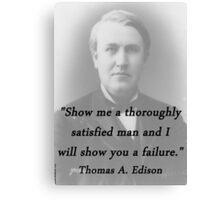 Thoroughly Satisfied Man - Thomas Edison Canvas Print