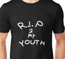 Rip to my youth Unisex T-Shirt