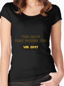 "Star Wars - ""You Have That Power Too!"" - Luke Skywalker Quote Women's Fitted Scoop T-Shirt"