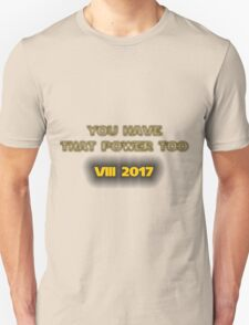 """Star Wars - """"You Have That Power Too!"""" - Luke Skywalker Quote Unisex T-Shirt"""
