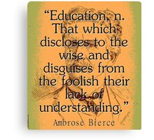 Education - Bierce Canvas Print