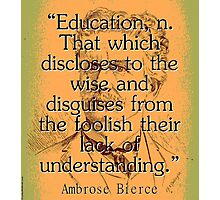 Education - Bierce Photographic Print