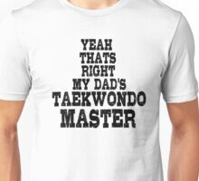 Taekwondo Karate Fighter Dad Unisex T-Shirt