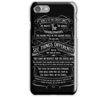 Here's To The Crazy Ones. iPhone Case/Skin
