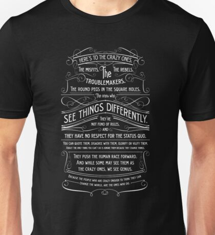 Here's To The Crazy Ones. Unisex T-Shirt