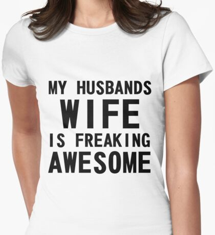 My Husbands Wife is Freaking Awesome Womens Fitted T-Shirt