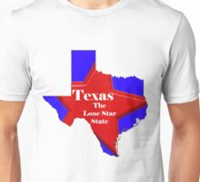 Texas Map with State Nickname:  The Lone Star State Unisex T-Shirt