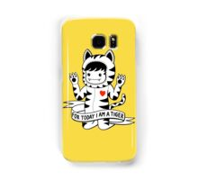For today I am a tiger Samsung Galaxy Case/Skin