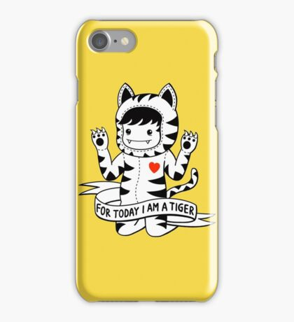 For today I am a tiger iPhone Case/Skin