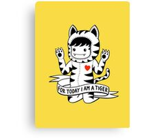 For today I am a tiger Canvas Print