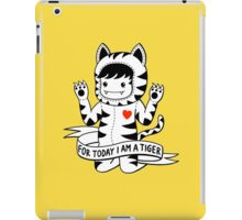 For today I am a tiger iPad Case/Skin