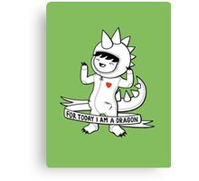 For today I am a dragon Canvas Print