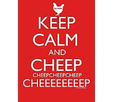 Keep Calm and Cheep Photographic Print