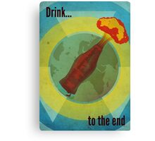 Drink To The End Canvas Print