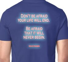 AFRAID, FEAR, LIFE, Don't be afraid your life will end. Be afraid that it will never begin. Grace Hansen, on Navy Blue Unisex T-Shirt