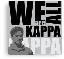 We Are ALL KAPPA Canvas Print