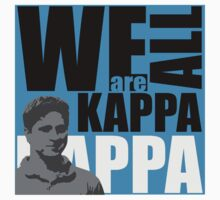 We Are ALL KAPPA W/ Blue by Ksswobo