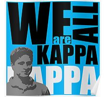 We Are ALL KAPPA W/ Blue Poster