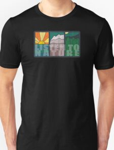 Listen to Nature Unisex T-Shirt