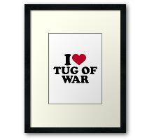 I love Tug of war Framed Print