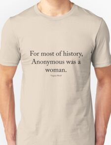 Virginia Woolf - Anonymous was a woman Unisex T-Shirt