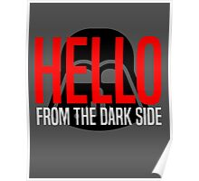 Hello From The Dark Side Poster