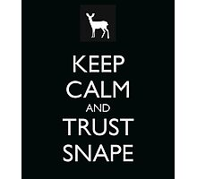 Keep calm and trust snape Photographic Print