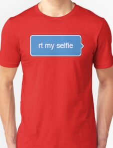 rt my selife T-Shirt