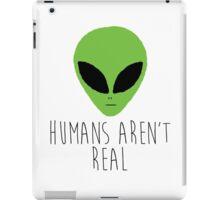Humans Aren't Real iPad Case/Skin