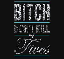 "Bitch don't kill my fives - Jordan 5 ""3LAB5"" match Unisex T-Shirt"