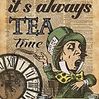 """""""It's always tea time"""" Mad Hatter Dictionary Art by DictionaryArt"""