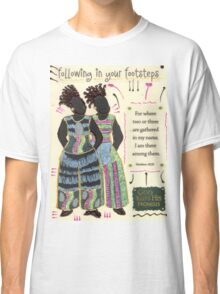 Following in your Footsteps Classic T-Shirt