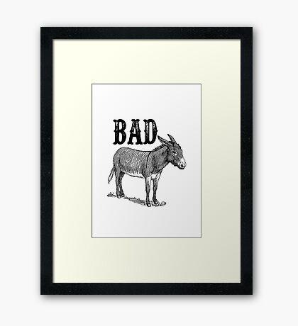 Bad Ass Framed Print