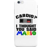 Cardio? I thought you said Mario iPhone Case/Skin