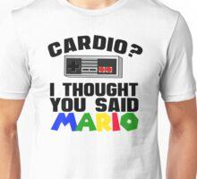 Cardio? I thought you said Mario Unisex T-Shirt