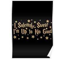 "Harry Potter ""I Solemnly Swear I'm Up To No Good"" print Poster"