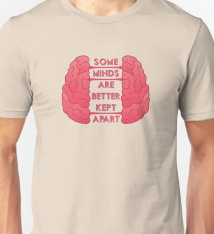 Some Minds Unisex T-Shirt