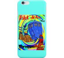 Dalek Joke T-shirt Design iPhone Case/Skin
