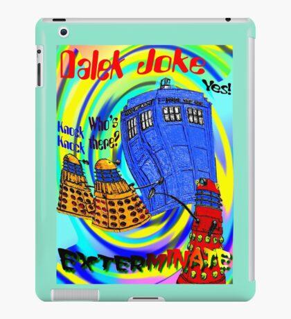 Dalek Joke T-shirt Design iPad Case/Skin