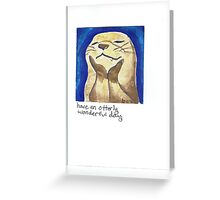 Have An Otterly Wonderful Day Greeting Card