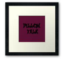 Pillow Talk Rasberry Framed Print