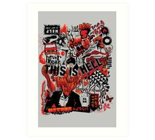 This is Hell Art Print