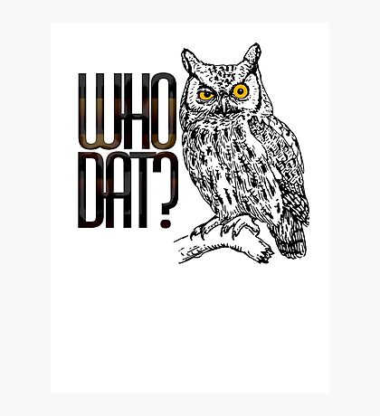 Who dat? Photographic Print