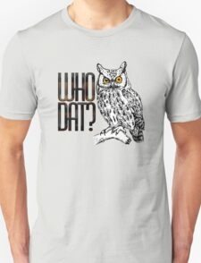 Who dat? T-Shirt