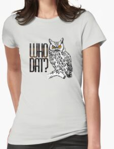 Who dat? Womens Fitted T-Shirt
